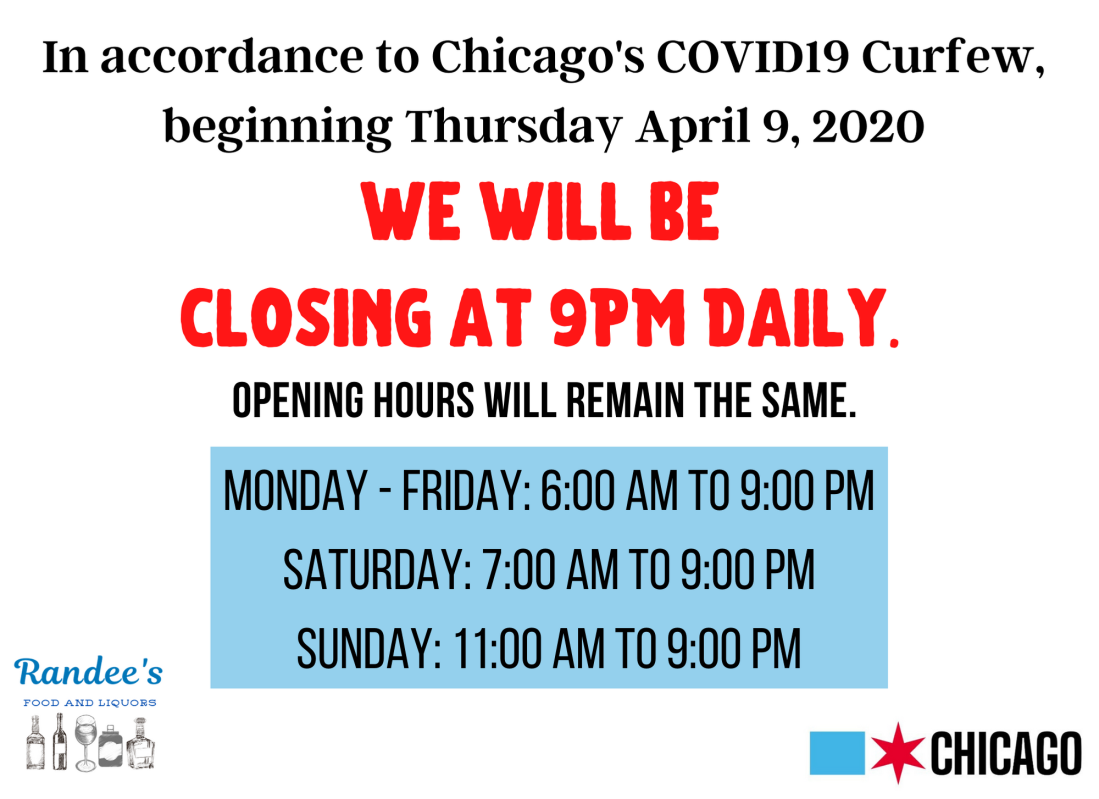 In accordance to Chicago's COVID19 Curfew, beginning Thursday April 9, 2020 we will be closing at 9PM Daily. Opening hours will remain the same. Thank you, -The Randee's Team.-2